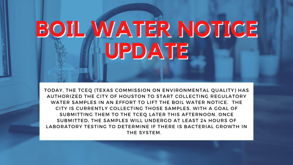"""Graphic with a photo of a sink in the background, with text over it that says """"BOIL WATER NOTICE UPDATE: Today, Saturday, Feb. 20, 2021, the TCEQ (Texas Commission on Environmental Quality) has authorized the City of Houston to start collecting regulatory water samples in an effort to lift the boil water notice. The city is currently collecting those samples, with a goal of submitting them to the TCEQ later this afternoon. Once submitted, the samples will undergo at least 24 hours of laboratory testing to determine if there is bacterial growth in the system."""""""
